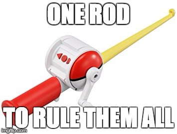 One Rod To Rule Them All